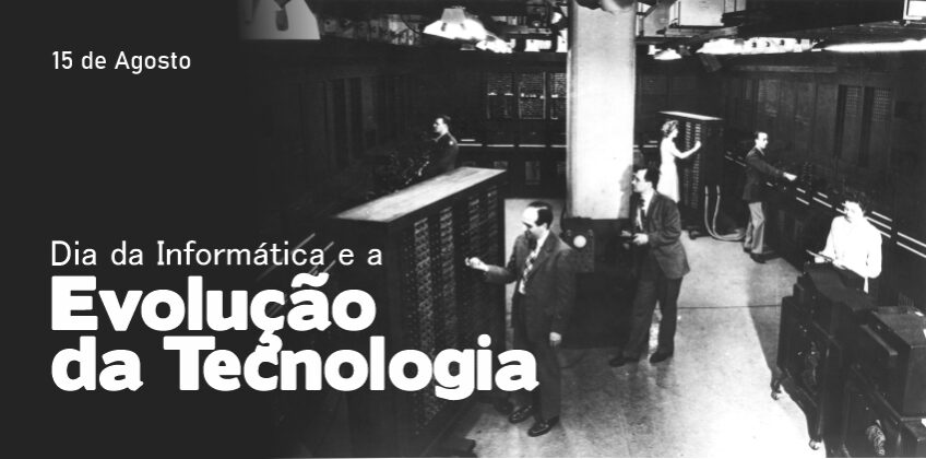 O Dia da Informática e a evolução da tecnologia