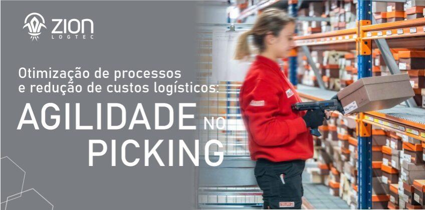 Otimização de processos e redução de custos logísticos: Agilidade no Picking