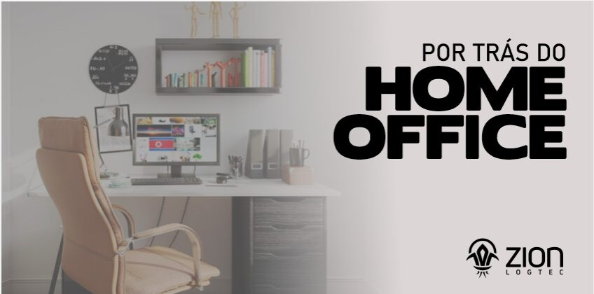 Por trás do Home Office