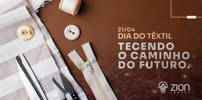 21/04/2021 – Dia do Têxtil – Tecendo o caminho do futuro.
